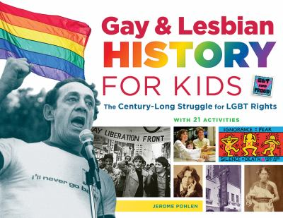 Gay & Lesbian History for Kids: The Century-Long Struggle for LGBT Rights, With 21 Activities(book-cover)