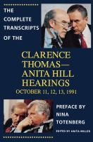 The Complete Transcripts of the Clarence Thomas--Anita Hill Hearings