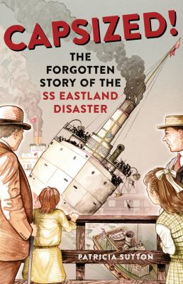 Capsized!: The Forgotten Story of the SS Eastland(book-cover)
