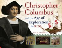 Christopher Columbus and the Age of Exploration for Kids With 21 Activities