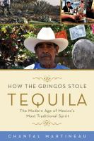 How the Gringos Stole Tequila