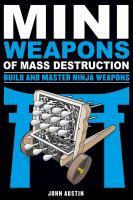 Miniweapons of Mass Destruction