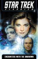 STAR TREK CLASSICS VOLUME 3: ENCOUNTERS WITH THE UNKNOWN [graphic Novel]