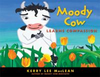 Moody Cow Learns Compassion