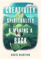 Creativity, Spirituality & Making A Buck