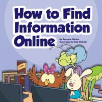 How to Find Information Online / by Amanda StJohn ; Illustrated by Bob Ostrom