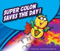 Super Colon Saves the Day!
