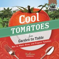 Cool Tomatoes From Garden to Table