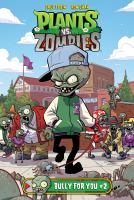 Plants vs. Zombies : Bully for you. 2
