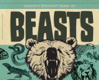 Biggest, Baddest Book of Beasts