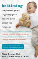 Bedtiming : the parent's guide to getting your child to sleep at just the right age