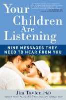 Your children are listening : nine messages they need to hear from you