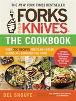 Forks Over Knives--the Cookbook: Over 300 Recipes for Plant-based Eating