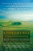 Stonehenge, A New Understanding