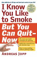 I Know You Like to Smoke, but You Can Quit--now