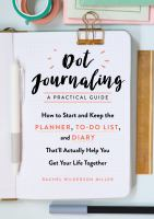 Dot Journaling--a Practical Guide