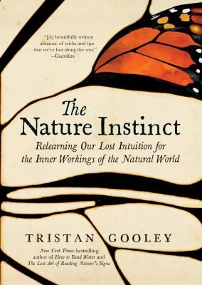 The Nature Instinct: Relearning Our Lost Intuition for the Inner Workings of the Natural World(book-cover)