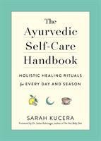 The Ayurvedic Self-care Handbook