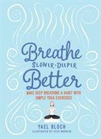 Breathe Slower, Deeper, Better