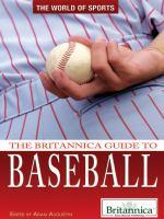 The Britannica Guide to Baseball