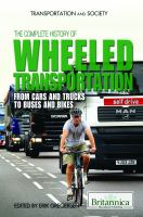 The Complete History of Wheeled Transportation