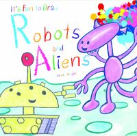 Robots and Aliens