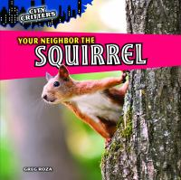 Your Neighbor the Squirrel