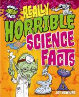 Really Horrible Science Facts