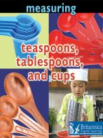 Teaspoons, Tablespoons, and Cups
