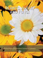 Plants, Algae, and Fungi