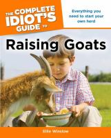 The Complete Idiot's Guide to Raising Goats