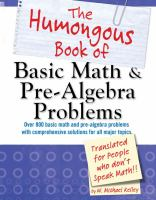The Humongous Book of Basic Math and Pre-algebra Problems