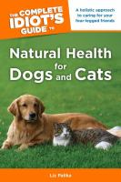 The Complete Idiot's Guide to Natural Health for Dogs and Cats