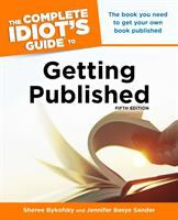 The Complete Idiot's Guide to Getting Published