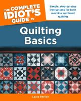 The Complete Idiot's Guide to Quilting Basics