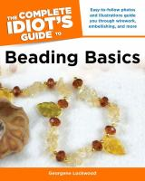 The Complete Idiot's Guide to Beading Basics