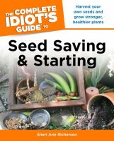 The Complete Idiot's Guide to Seed Saving and Starting