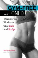 Gym-free and toned : weight-free workouts that build and tone