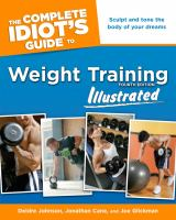 The complete idiot's guide to weight training : illustrated