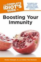 The Complete Idiot's Guide to Boosting your Immunity