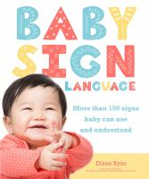 Baby Sign Language More than 150 Signs Baby Can Use and Understand