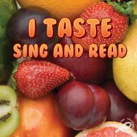 I Taste, Sing and Read