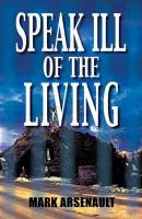Speak Ill of the Living
