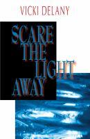 Scare the Light Away