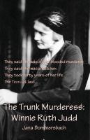 The Trunk Murderess, Winnie Ruth Judd