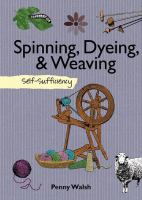 Spinning, Dyeing, & Weaving