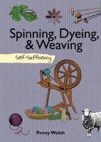 Spinning, Dyeing, & Weaving