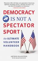 Democracy Is Not A Spectator Sport