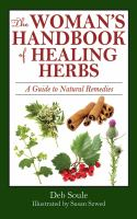 The Woman's Handbook of Healing Herbs: A Guide to Natural Remedies