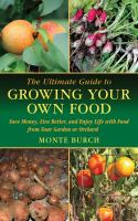 The Ultimate Guide to Growing your Own Food